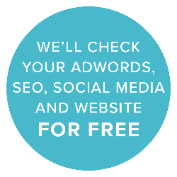 We'll check your AdWords, SEO, social media and website for free