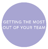 Getting the most out of your team
